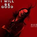 I Will Be Good